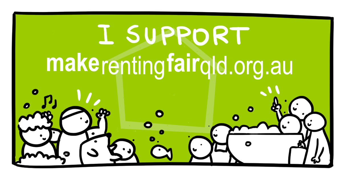 I support make renting fair in Qld